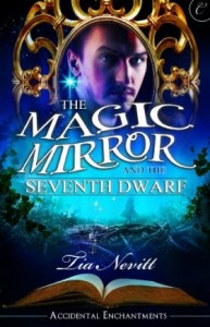 The Magic Mirror and the Seventh Dwarf by Tia Nevitt