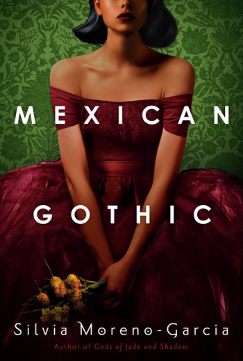 Mexican Gothic by Silvia Moreno-Garcia - Book Cover