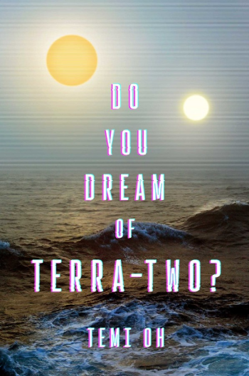 Do You Dream of Terra-Two? by Temi Oh - Cover Image