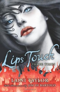 Lips Touch: Three Times by Laini Taylor