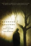 Haunted Legends edited by Ellen Datlow and Nick Mamatas