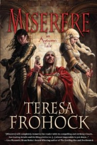 Miserere: An Autumn Tale by Teresa Frohock