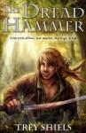 The Dread Hammer by Trey Shiels