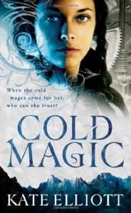 Cold Magic by Kate Elliott