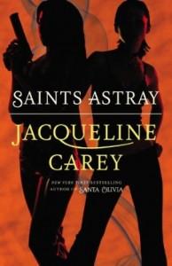 Saints Astray by Jacqueline Carey