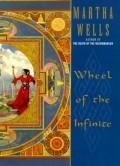 Wheel of the Infinite by Martha Wells