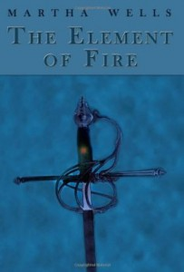 The Element of Fire by Martha Wells