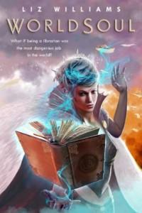 Worldsoul by Liz Williams