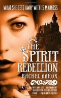 The Spirit Rebellion by Rachel Aaron