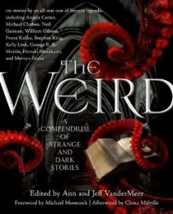 The Weird edited by Ann and Jeff VanderMeer
