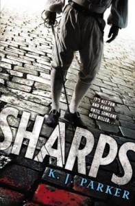 Sharps by K. J. Parker