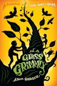In a Glass Grimmly by Adam Gidwitz