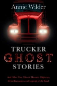 Trucker Ghost Stories edited by Annie Wilder