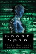 Ghost Spin by Chris Moriarty