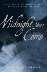 Midnight Never Come by Marie Brennan