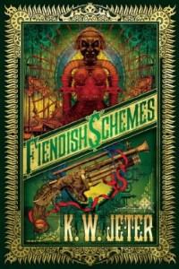 Fiendish Schemes by K. W. Jeter