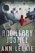 Ancillar yJustice by Ann Leckie