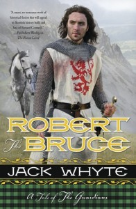 Robert the Bruce by Jack Whyte