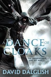 A Dance of Cloaks by David Dalglish