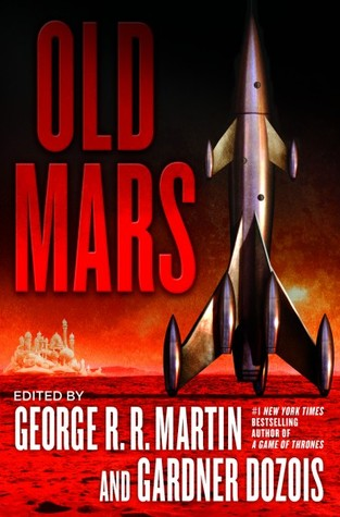 Old Mars by George R. R. Martin and Gardner Dozois