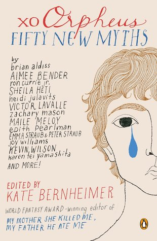 xo Orpheus: Fifty New Myths edited by Kate Berenheimer