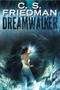 Dreamwalker by C.S. Friedman