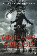 Obsidian & Blood by Aliette de Bodard