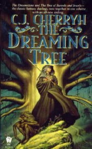 The Dreaming Tree by C. J. Cherryh