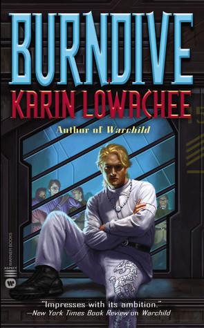Burndive by Karin Lowachee
