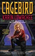 Cagebird by Karin Lowachee
