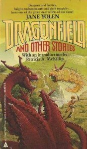 Dragonfield and Other Stories by Jane Yolen