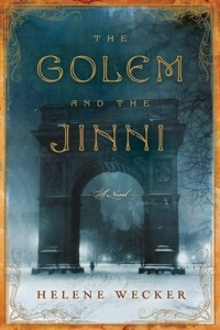 The Golem and the Jinni by Helen Wecker