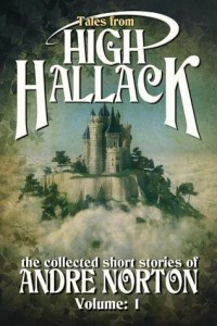 Tales from High Hallack: Volume I by Andre Norton