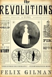 The Revolutions by Felix Gilman