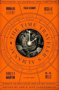The Time Traveler's Almanac edited by Ann and Jeff VanderMeer