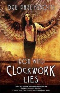 Clockwork Lies: Iron Wind by Dru Pagliassotti