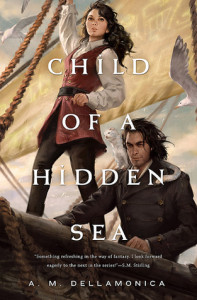 Child of a Hidden Sea by A. M. Dellamonica