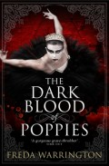 The Dark Blood of Poppies by Freda Warrington