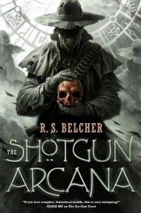 The Shotgun Arcana by R. S. Belcher