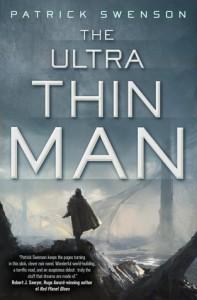The Ultra Thin Man by Patrick Swenson