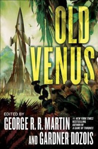 Old Venus edited by George R. R. Martin and GardnerDozois