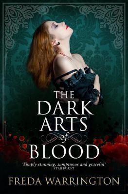 The Dark Arts of Blood by Freda Warrington