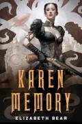 Karen Memory by Elizabeth Bear