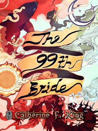 The 99th Bride by Catherine F. King