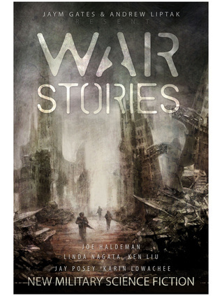 War Stories edited by Jaym Gates and Andrew Liptak