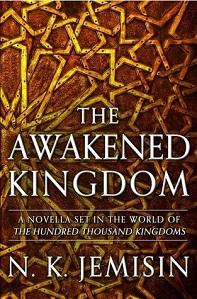 The Awakened Kingdom by N. K. Jemisin