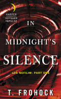 In Midnight's Silence by T. Frohock