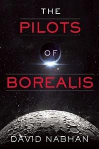 The Pilots of Borealis by David Nabhan