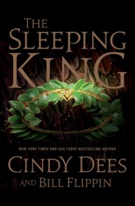 The Sleeping King by Cindy Dees and Bill Flippin