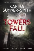 Towers Fall by Karina Sumner-Smith